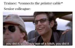 When you connect the printer cable to a senior colleague