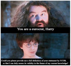 You are a Eurocrat, Harry